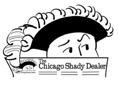 The Chicago Shady Dealer